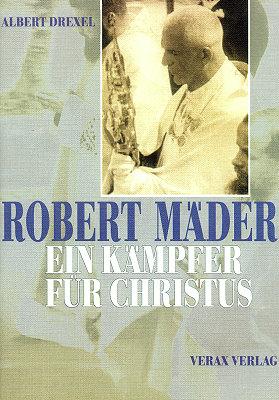 Robert Mäder – Ein Kämpfer für Christus