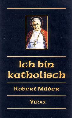 Robert Mäder: Ich bin katholisch