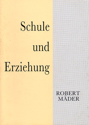Robert Mäder: Schule und Erziehung